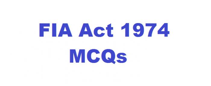 FIA Act 1974 mcqs in Pdf