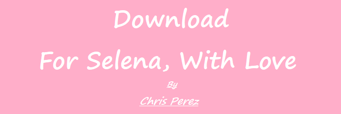 Download To Selena With Love Pdf